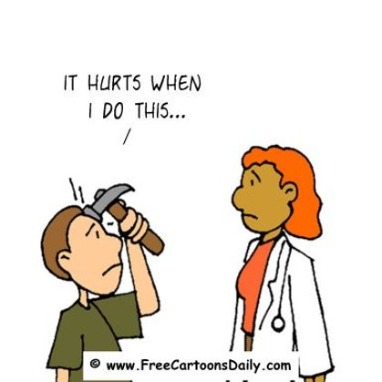Funny Doctor Cartoon- It Hurts When I do this