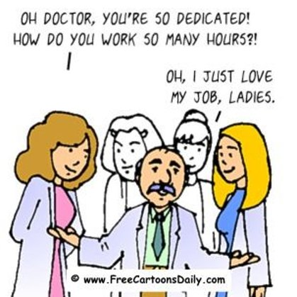 Funny Doctor Cartoon- Oh I just love my (job) Ladies